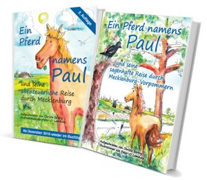Buchtitel Ein Pferd namens Paul und seine abenteuerliche Reise und Ein Pferd namens Paul und seine sagenhafte Reise